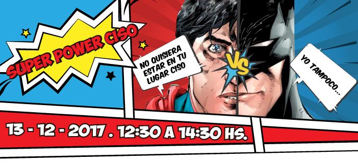 Taste&Talk CISO #PentaMeets: Super Power CIsO #Batman vs #Superman @PentaSecSol @SchmitzOscar (13 Dic 12:30hs)